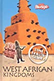 West African Kingdoms (Time Travel Guides) (John Haywood)