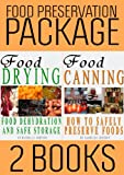 Food Preservation Book Package: Food Drying and Food Canning (2 Books 1)