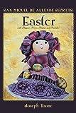 San Miguel de Allende Secrets: Easter with Plagues, Prison, Piñatas and Popsicles (Volume 2)