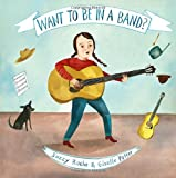 Want to Be in a Band?