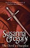 Susanna Gregory The Devil's Disciples: 14: The Fourteenth Chronicle of Matthew Bartholomew (Chronicles of Matthew Bartholomew)