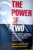 img - for The Power of Two: How Companies of All Sizes Can Build Alliance Networks That Generate Business Opportunities (Jossey Bass Business and Management Series) book / textbook / text book