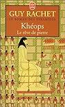 Le roman des pyramides, tome 2 : Khéops, le rêve de pierre par Rachet