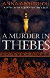 img - for A Murder in Thebes: A Mystery of Alexander the Great book / textbook / text book