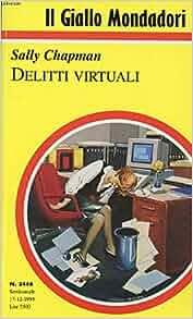 Delitti virtuali: Sally Chapman, Collana Il Giallo