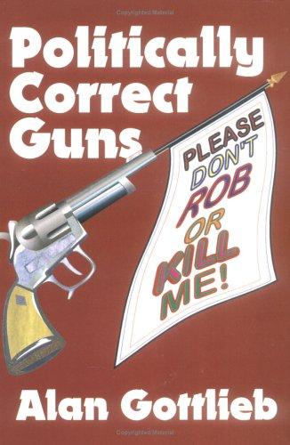 Image for Politically Correct Guns