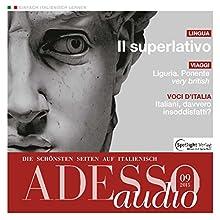 ADESSO audio - Il superlativo. 9/2015: Italienisch lernen Audio - Der Superlativ (       ungekürzt) von div. Gesprochen von: div.