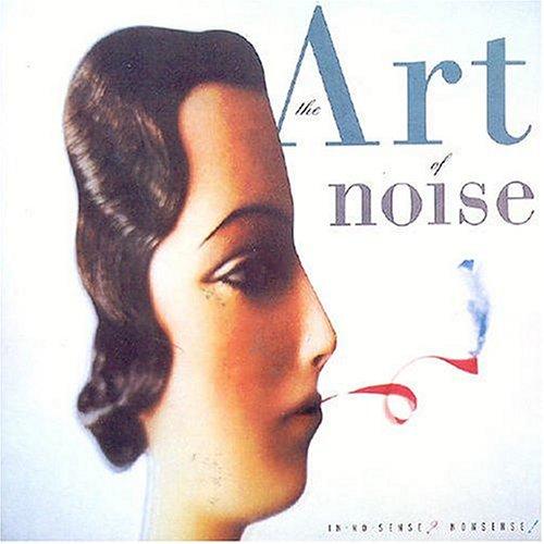 Art Of Noise - In No Sense... Nonsense! - Zortam Music