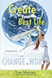 img - for Create Your Best Life: Unleash Your Charisma and Confidence to Change the World book / textbook / text book
