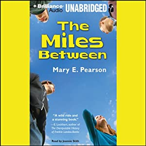 The Miles Between | [Mary E. Pearson]