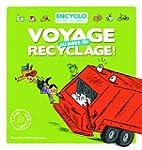Voyage au pays du recyclage!