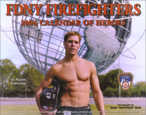 Fdny Firefighters 2004 Calendar of Heroes