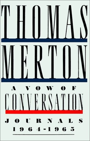 A Vow of Conversation: Journals, 1964-1965, Thomas Merton