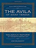 img - for The Avila of Saint Teresa: Religious Reform in a Sixteenth-Century City by Bilinkoff, Jodi (April 28, 2015) Paperback book / textbook / text book