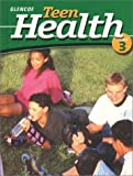 Teen Health Course 3 Student Edition