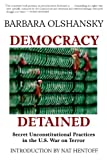 img - for Democracy Detained: Secret Unconstitutional Practices in the U.S. War on Terror book / textbook / text book