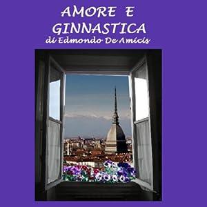 Amore e ginnastica [Love and Gymnastics] | [Edmondo De Amicis]