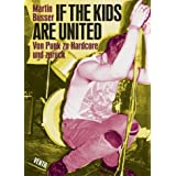 "If the kids are united: Von Punk zu Hardcore und zur�ckvon ""Martin B�sser"""