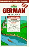 German at a Glance: Phrase Book & Dictionary for Travelers (Barron's Languages at a Glance) (0812013956) by Strutz, Henry