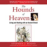 The Hounds of Heaven: Living and Hunting with an Ancient Breed | Stephen J. Bodio