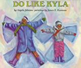 Do Like Kyla (0531058522) by Johnson, Angela