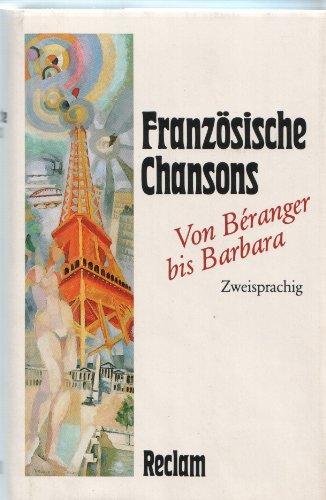 Französische Chansons. Von Béranger bis Barbara. Zweisprachig.