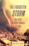 The Forgotten Storm: The Great Tri-State Tornado of 1925