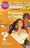 echange, troc Sandi Shane - Frissons à l'aube : Collection : Duo amour et mystère n° 2