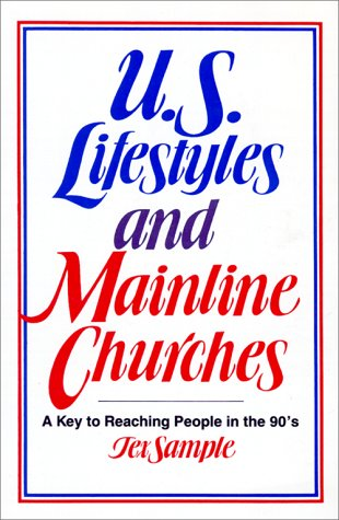 Image for U.S. Lifestyles and Mainline Churches: A Key to Reaching People in the 90's