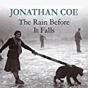The Rain Before It Falls Audiobook by Jonathan Coe Narrated by Jenny Agutter