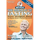 The Miracle of Fasting: Proven Throughout History for Physical, Mental, & Spiritual Rejuvenation ~ Patricia Bragg