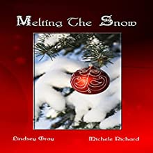 Melting the Snow (       UNABRIDGED) by Lindsey Gray, Michele Richard Narrated by Michele Lukovich