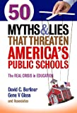 img - for 50 Myths and Lies That Threaten America's Public Schools: The Real Crisis in Education book / textbook / text book