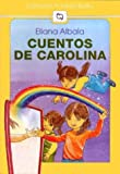 img - for Cuentos de Carolina (Spanish Edition) book / textbook / text book