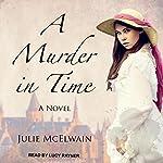 A Murder in Time: Kendra Donovan Mysteries Series, Book 1 | Julie McElwain