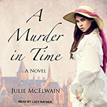 A Murder in Time: Kendra Donovan Mysteries Series, Book 1 Audiobook by Julie McElwain Narrated by Lucy Rayner