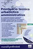 Guida pratica alla progettazione-Prontuario tecnico urbanistico amministrativo. Con CD-ROM