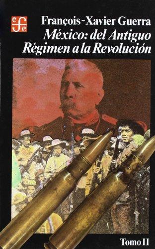 M xico: del antiguo r gimen a la Revoluci n, II (Seccion de Obras de Historia) (Spanish Edition)