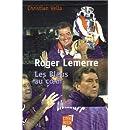 Roger Lemerre : Les Bleus au coeur