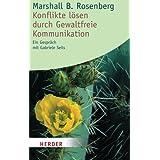 """Konflikte l�sen durch gewaltfreie Kommunikationvon """"Marshall B. Rosenberg"""""""