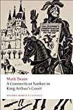 A Connecticut Yankee in King Arthurs Court (Oxford Worlds Classics)