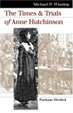 The Times and Trials of Anne Hutchinson: Puritans Divided (Landmark Law Cases & American Society)