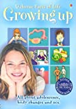 Growing Up: All about Adolescence, Body Changes & Sex (Facts of Life) Susan Meredith