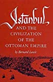 Istanbul and the Civilization of the Ottoman Empire (Centers of Civilization Series)
