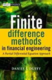 Finite Difference Methods in Financial Engineering: A Partial Differential Equation Approach (The Wiley Finance Series) (0470858826) by Duffy, Daniel J.