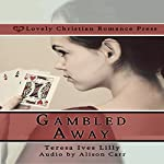 Gambled Away | Teresa Lilly,Shelby Lilly