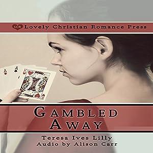 Gambled Away Audiobook