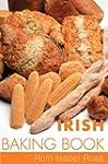 Irish Baking Book: Traditional Irish...