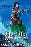 Aerisia: Land Beyond the Sunset (The Sunset Lands Beyond Book 1) (English Edition)