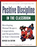 img - for Positive Discipline in the Classroom, Revised 3rd Edition: Developing Mutual Respect, Cooperation, and Responsibility in Your Classroom 3 Rev Sub Edition by Nelsen Ed.D., Jane, Lott, Lynn, Glenn, H. Stephen (2000) book / textbook / text book